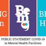 PUBLIC STATEMENT: COVID-19 in Mental Health Facilities